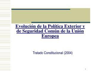 Evolución de la Política Exterior y de Seguridad Común de la Unión Europea