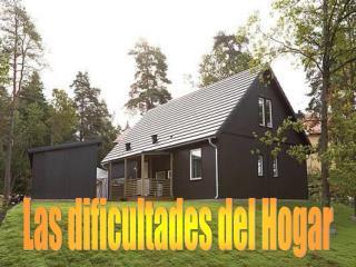 Las dificultades del Hogar