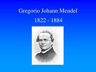 Gregorio Johann Mendel