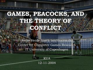 GAMES, PEACOCKS, AND THE THEORY OF CONFLICT