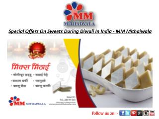 Special Offers On Sweet During Diwali In India-MM Mithaiwala