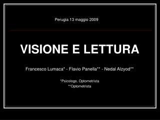VISIONE E LETTURA Francesco Lumaca* - Flavio Panella** - Nedal Alzyod** *Psicologo, Optometrista
