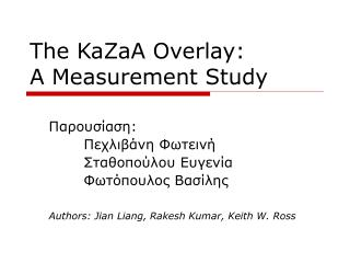 The KaZaA Overlay:  A Measurement Study