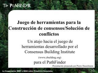 Juego de herramientas para la Construcción de consensos/Solución de conflictos
