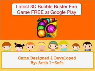 Latest 3D Bubble buster Fire Game FREE at Google Play