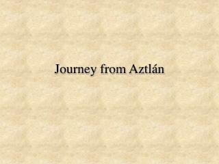 Journey from Aztlán