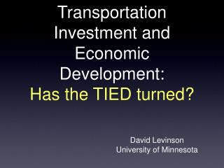 Transportation Investment and Economic Development: Has the TIED turned?