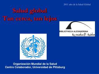 Salud global Tan cerca, tan lejos