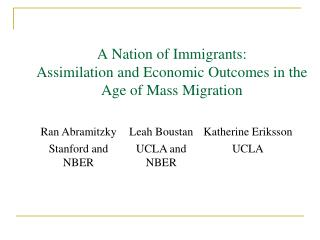 A Nation of Immigrants: Assimilation and Economic Outcomes in the Age of Mass Migration