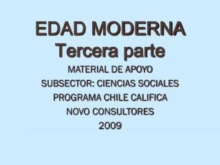 EDAD MODERNA Tercera parte