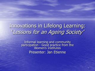 Innovations in Lifelong Learning: ' Lessons for an Ageing Society'