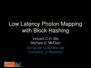 Low Latency Photon Mapping with Block Hashing