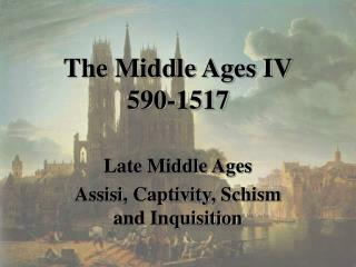 The Middle Ages IV 590-1517