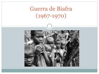 Guerra de Biafra (1967-1970)