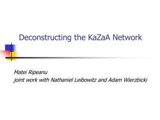 Deconstructing the KaZaA Network