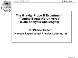 "The Gravity Probe B Experiment: ""Testing Einstein's Universe""  (Data Analysis Challenges)"