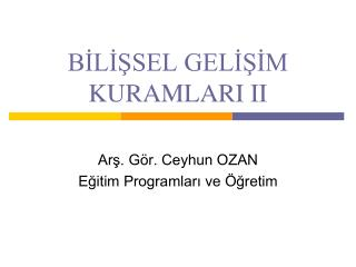 BİLİŞSEL GELİŞİM KURAMLARI II
