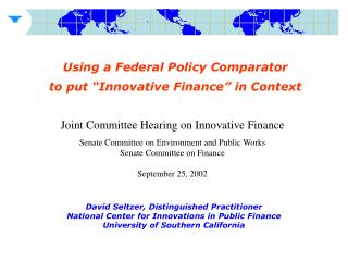 Using a Federal Policy Comparator   to put  Innovative Finance  in Context