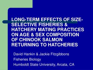 David Hankin & Jackie Fitzgibbons     Fisheries Biology