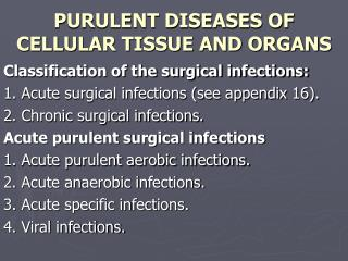 PURULENT DISEASES OF CELLULAR TISSUE AND ORGANS