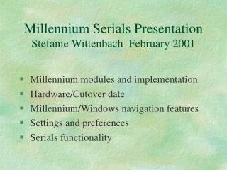Millennium Serials Presentation Stefanie Wittenbach  February 2001