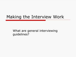 Making the Interview Work