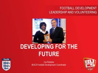 FOOTBALL DEVELOPMENT LEADERSHIP AND VOLUNTEERING