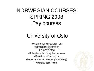 NORWEGIAN COURSES SPRING 2008 Pay courses  University of Oslo