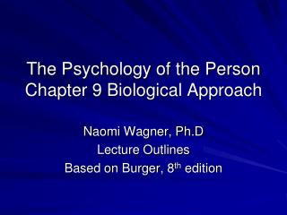 The Psychology of the Person Chapter 9 Biological Approach