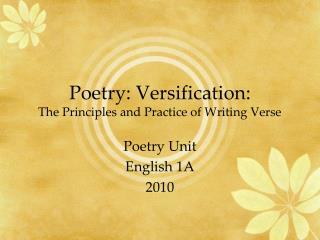 Poetry: Versification:  The Principles and Practice of Writing Verse
