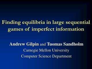 Finding equilibria in large sequential games of imperfect information