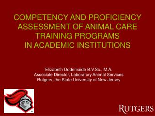 COMPETENCY AND PROFICIENCY ASSESSMENT OF ANIMAL CARE TRAINING PROGRAMS IN ACADEMIC INSTITUTIONS