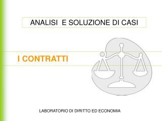 ANALISI  E SOLUZIONE DI CASI