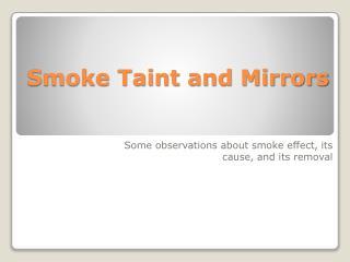 Smoke Taint and Mirrors