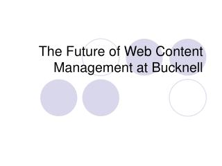 The Future of Web Content Management at Bucknell