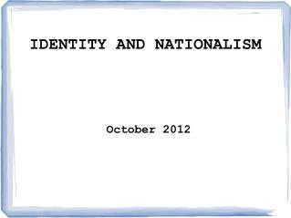 IDENTITY AND NATIONALISM