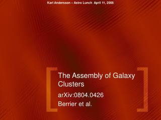 The  Assembly of Galaxy Clusters