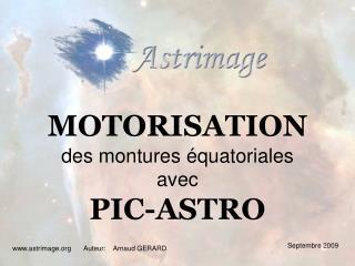 MOTORISATION des montures �quatoriales avec  PIC-ASTRO