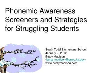 Phonemic Awareness  Screeners and Strategies for Struggling  S tudents