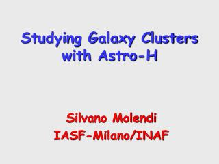 Studying Galaxy Clusters  with Astro -H