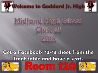 Welcome to Goddard Jr. High Midland High School  Class of 2018