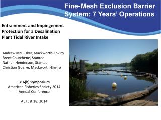 Fine-Mesh Exclusion Barrier System: 7 Years' Operations