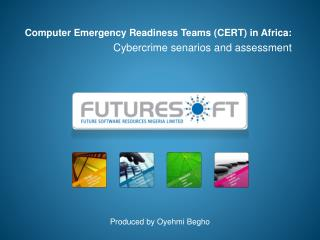 Computer Emergency Readiness Teams (CERT) in Africa:   Cybercrime senarios and assessment