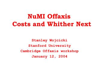 NuMI Offaxis     Costs and Whither Next