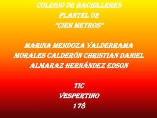 Colegio de Bachilleres Plantel 02 �Cien Metros� Marina Mendoza Valderrama