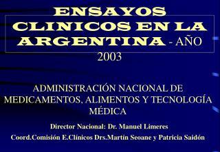 ENSAYOS CLINICOS EN LA ARGENTINA - A O 2003