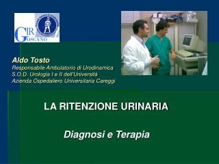 LA RITENZIONE URINARIA Diagnosi e Terapia