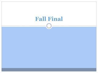 Fall Final