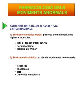 FARMACOLOGIA DELS  MOVIMENTS ANORMALS