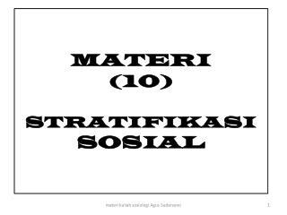MATERI ( 10 ) STRATIFIKASI  SOSIAL